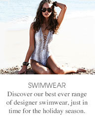 SWIMWEAR - discover our best ever range of designer swimwear, just in time for the holiday season.