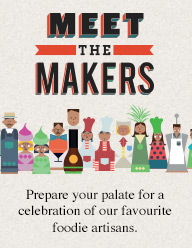 Prepare your palate for a celebration of our favourite foodie artisans.
