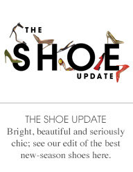THE SHOE UPDATE - Bright, beautiful and seriously chic; see our edit of the best new-season shoes here.