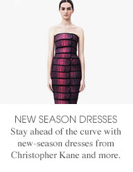 NEW SEASON DRESSES - Stay ahead of the curve with new-season dresses from Christopher Kane and more.