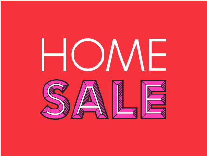 HOME SALE NOW ON
