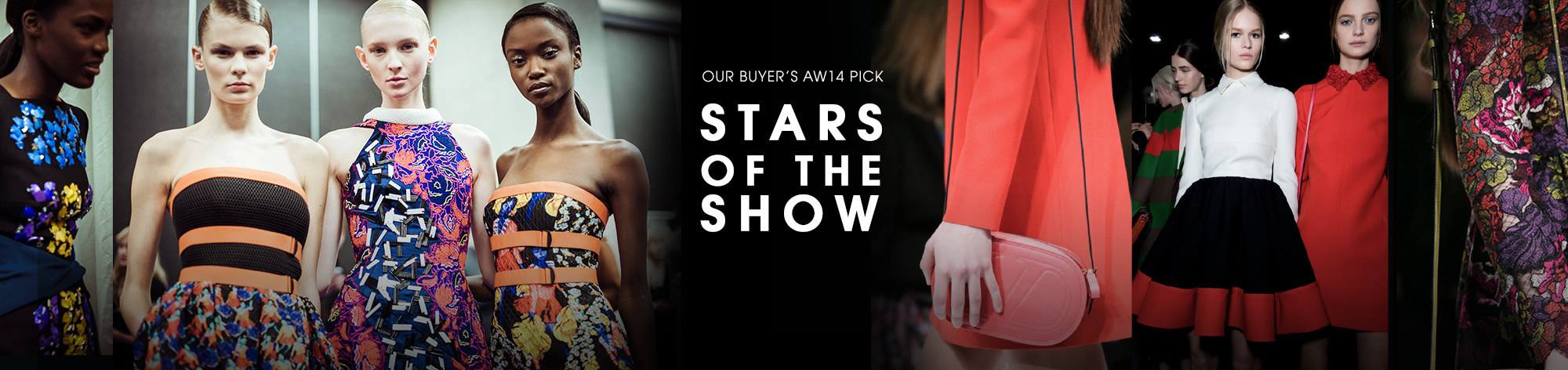 OUR BUYER'S AW14 PICK STARS OF THE SHOW