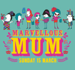 Marvellous Mum - Sunday 15th March