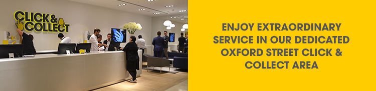 Enjoy extraordinary service in our dedicated Oxford Street Click & Collect area