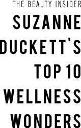 The Beauty Insider - Suzanne Duckett's Top 10 Wellness Wonders