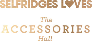 Selfridges Loves: The Accessories Hall