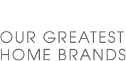 20% OFF OUR GREATEST HOME BRANDS