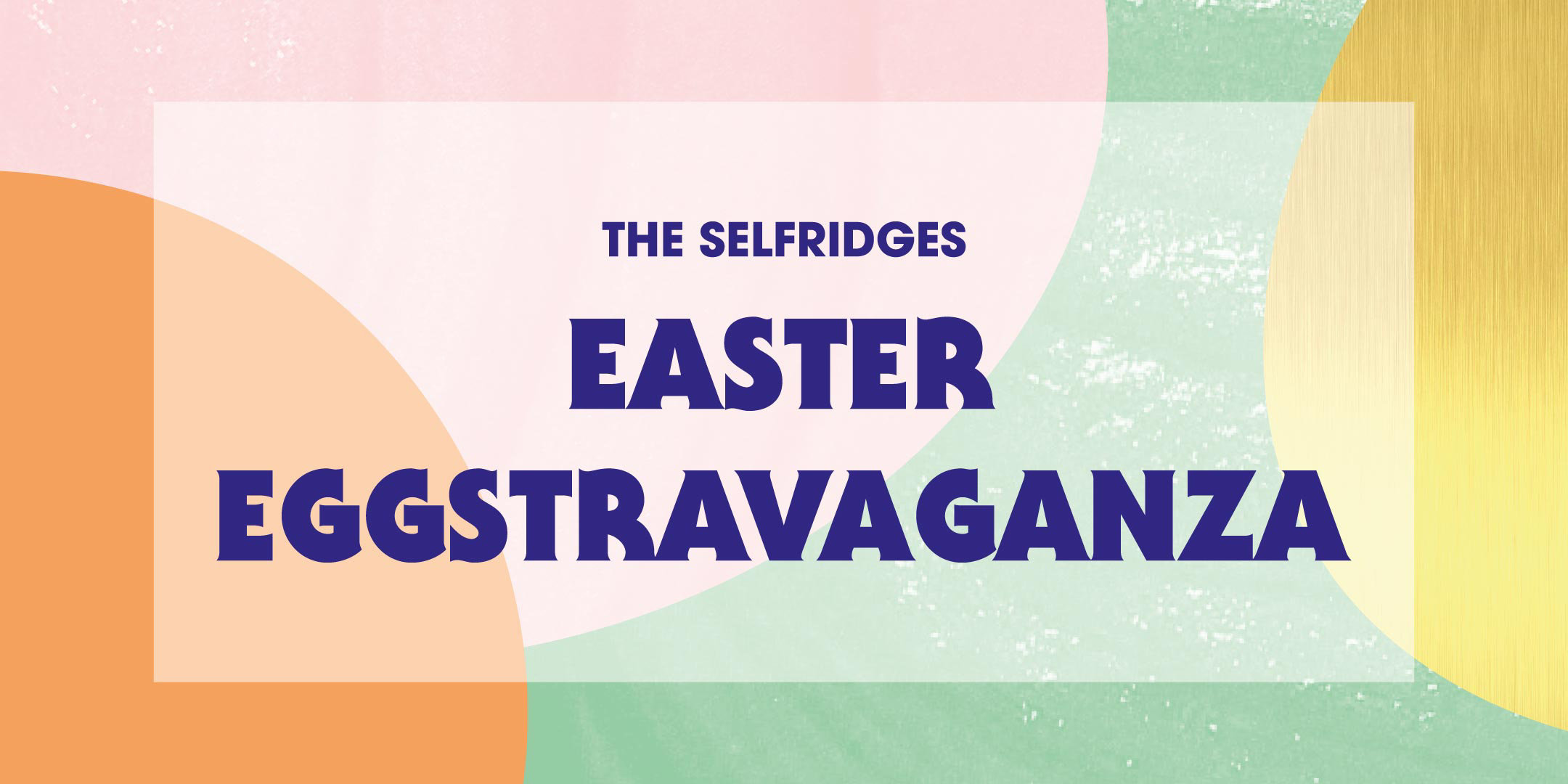 Easter activities at selfridges events selfridges negle Image collections