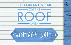 VINTAGE SALT: OUR NEW RESTAURANT ON THE ROOF