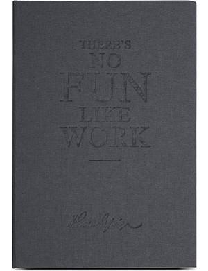 SELFRIDGES SELECTION No fun Like Work ruled notebook