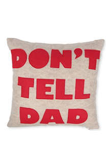 ALEXANDRA FERGUSON Don't Tell Dad cushion