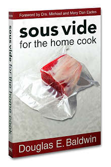 SOUSVIDE SUPREME Sous Vide for the home cook by Douglas E. Baldwin