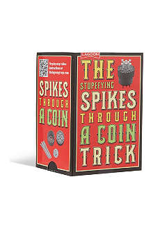 MAGIC ILLUSIONS The stupefying spikes through a coin trick