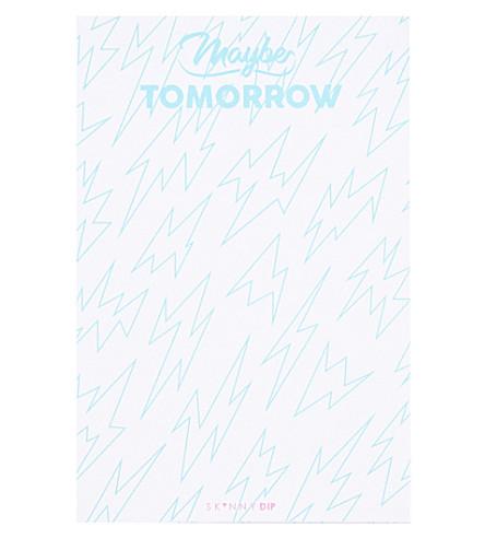 SKINNYDIP Maybe tomorrow list pad
