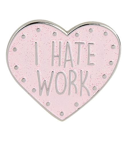 SKINNYDIP I hate work enamel pin