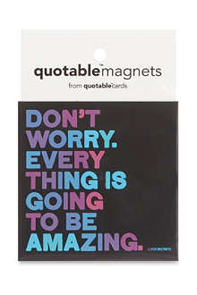 QUOTABLES Dont worry magnet