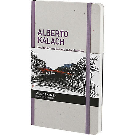 MOLESKINE Alberto Kalach Inspiration and Processes in Architecture