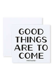 QUOTABLES Good Things Are To Come card