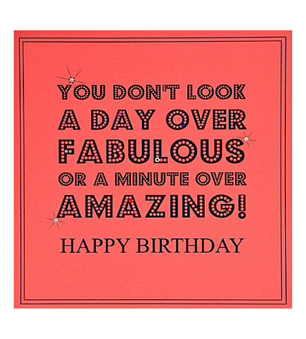 FIVE DOLLAR SHAKE You don't look a day over fabulous or a minute over amazing birthday card