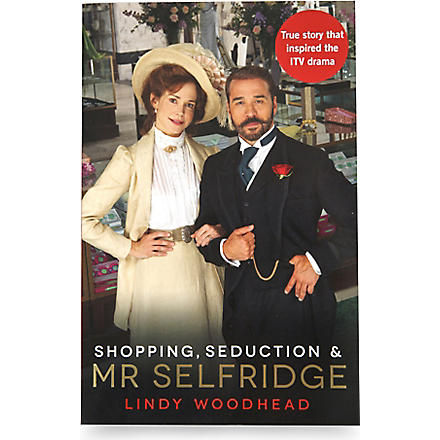 WH SMITH Shopping, Seduction and Mr Selfridge by Lindy Woodhead