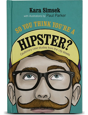 BOOKSHOP So you think you're a hipster? by Kara Simsek
