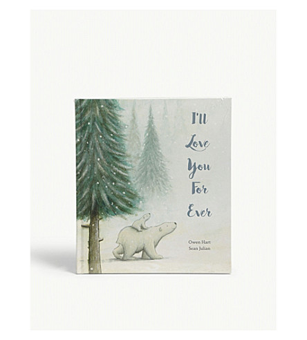 THE LITTLE WHITE COMPANY I'll Love You For Ever by Owen Hart and Sean Julian book (Multi
