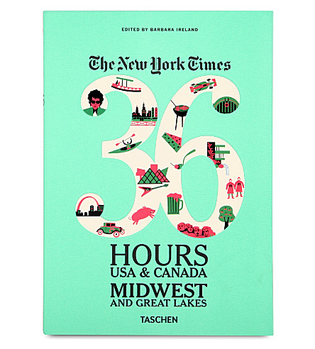 WH SMITH The New York Times: 36 Hours Midwest and Great Lakes edited by Barbara Ireland