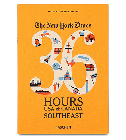 WH SMITH The New York Times: 36 Hours USA & Canada Southeast edited by Barbara Ireland
