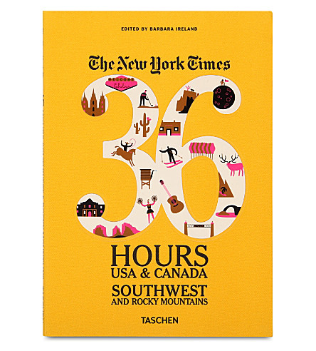WH SMITH The New York Times: 36 Hours USA & Canada Southwest and Rocky Mountains edited by Barbara Ireland