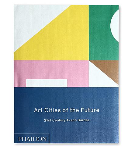 WH SMITH Art Cities of the Future: 21st Century Avant-Gardes