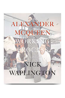 WH SMITH Alexander McQueen: Working Process by Nick Waplington