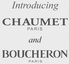 Introducing Chaumet & Boucheron