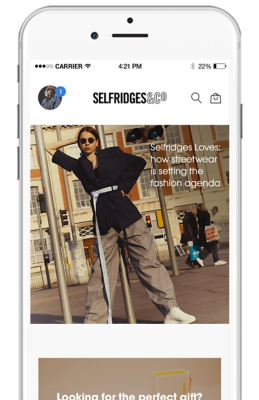 0e8c5251e3334 The iOS and Android app puts the extraordinary world of Selfridges at your  fingertips with personalised style inspiration from the brands you love and  ...
