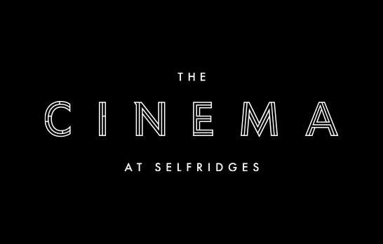 The Cinema at Selfridges: coming soon
